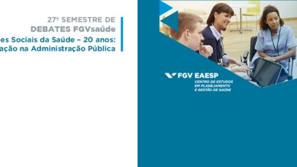 FGV Saúde promove debate sobre modelo de organizações sociais na saúde