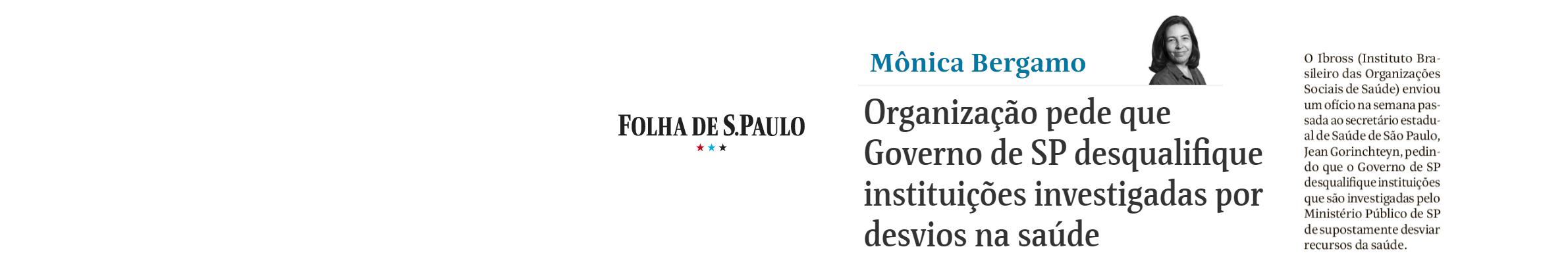 Mônica Bergamo: Ibross pede que Governo de SP desqualifique instituições investigadas por desvios na saúde