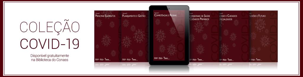 Conass e Opas lançam coleção sobre Covid-19. Acesse gratuitamente!